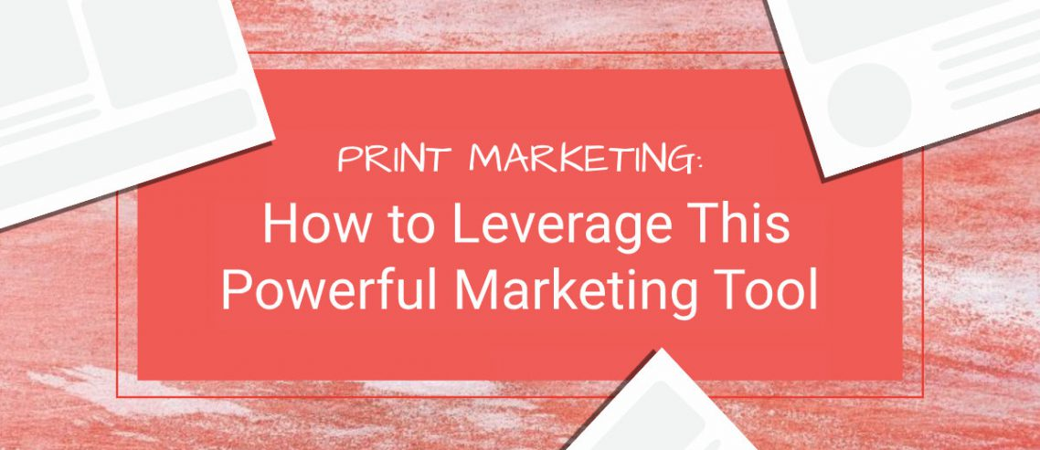 How To Leverage Print Marketing Tool