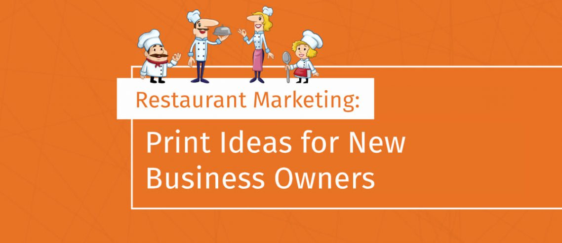 Restaurant Print Marketing New Owners