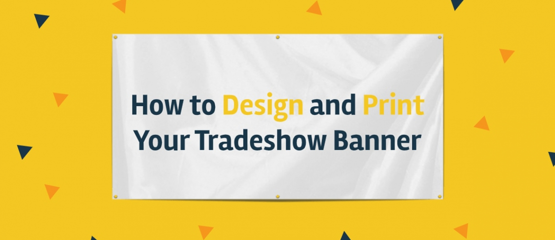 How to design and print tradeshow banners