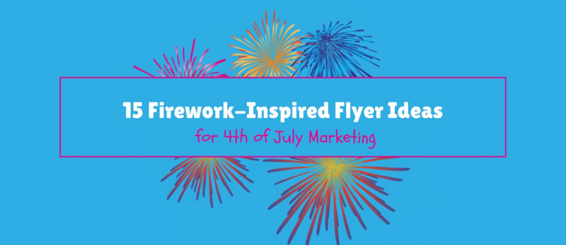 Firework Inspired Flyer Ideas 4th Of July Marketing