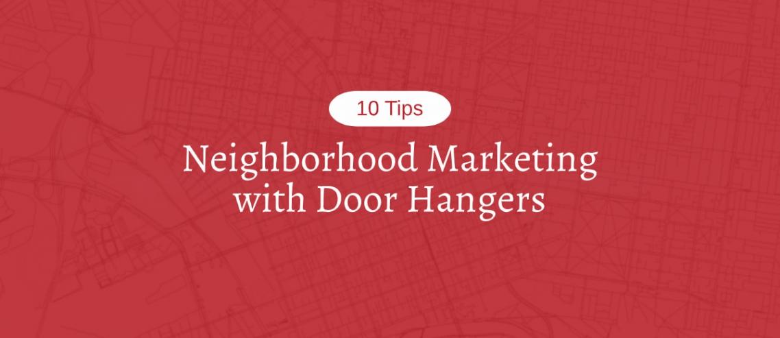 Neighborhood Marketing with Door Hangers