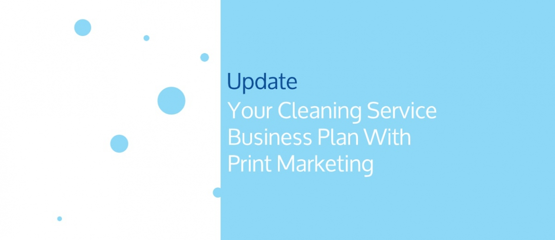Update Your Cleaning Service Business Plan With Print Marketing