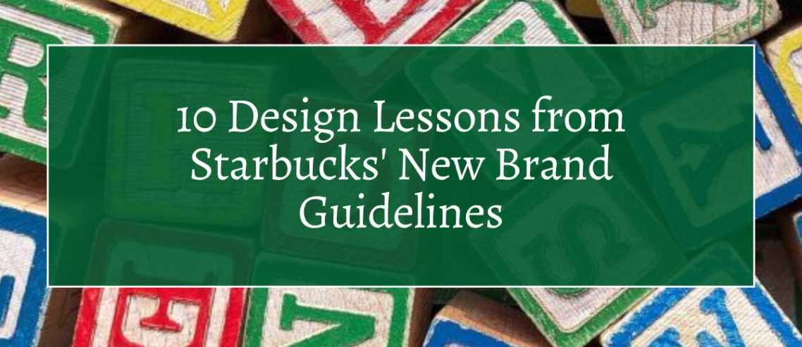 10 Design Lessons from Starbucks' New Brand Guidelines