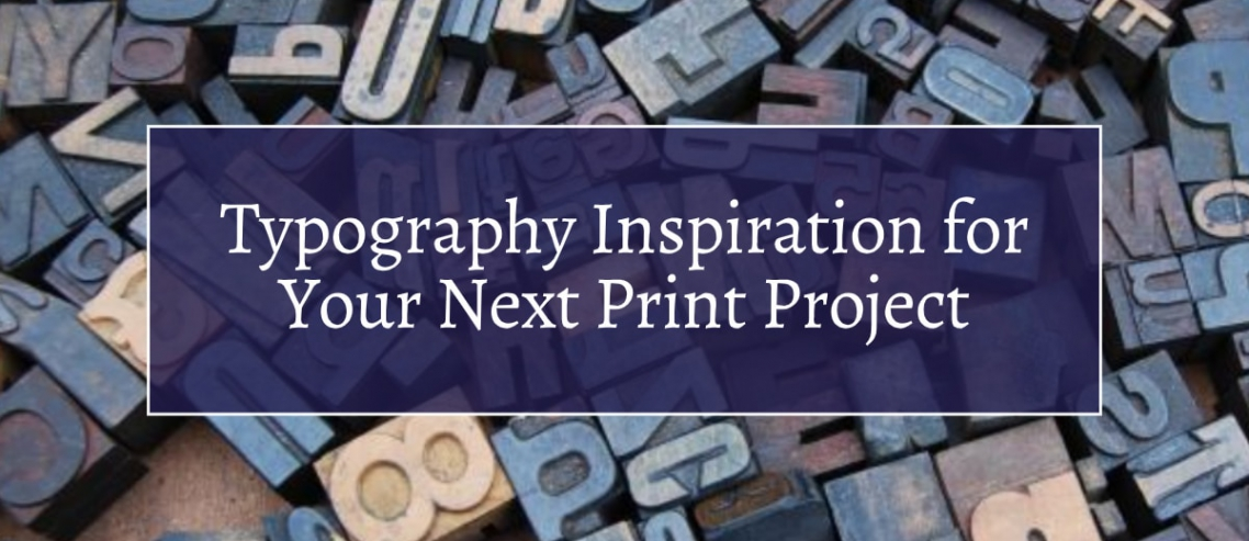 Typography Inspiration for Your Next Print Project