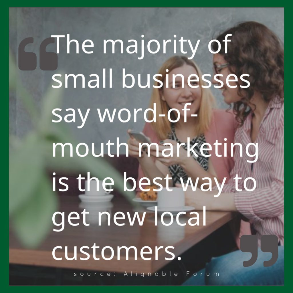 Word-of-mouth referrals are tops.