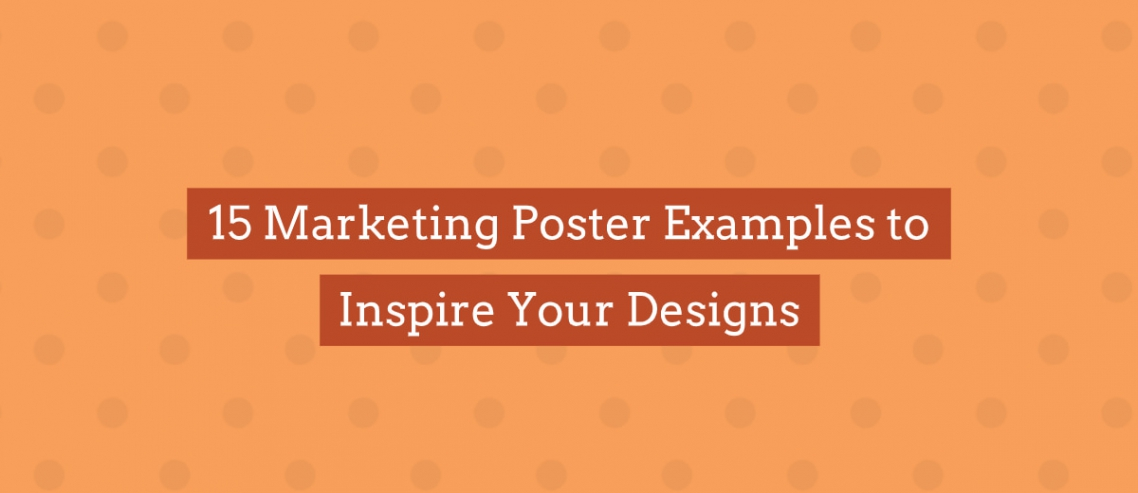 Marketing Poster Examples To Inspire