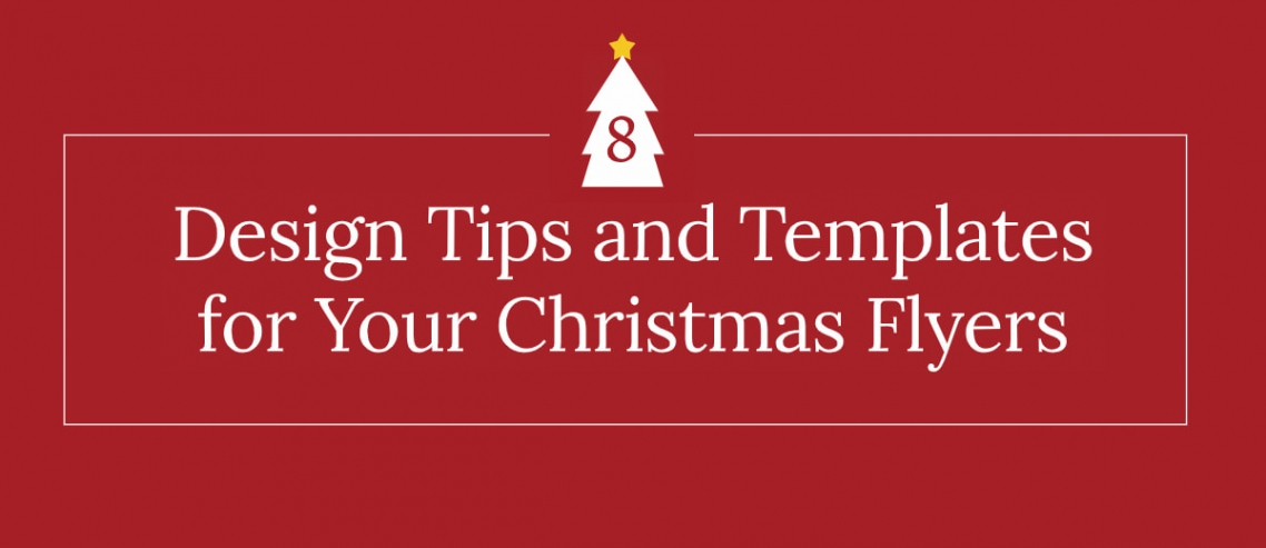 8 Design Tips For Christmas Flyers