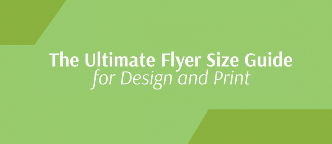 The Ultimate Flyer Size Guide for Design and Print