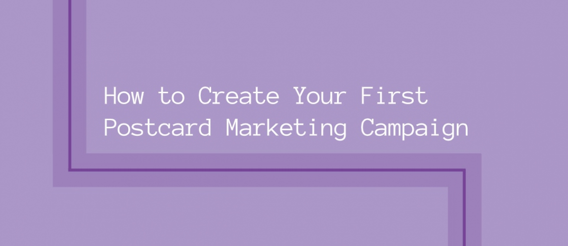How to create your first postcard campaign