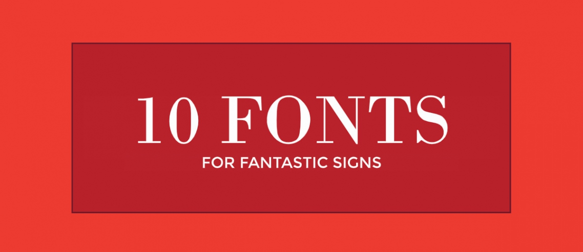 10 Fonts for Fantastic Signs Title Graphic
