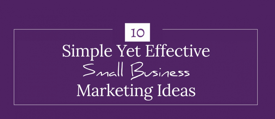 10 Simple Yet Effective Small Business Marketing Ideas Title Graphic