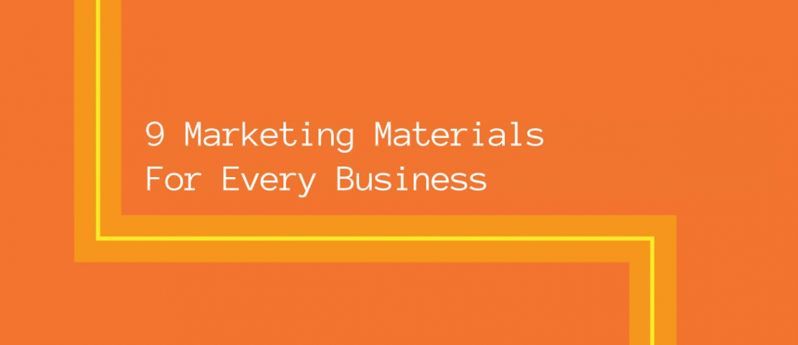 9 Marketing Materials for Every Business