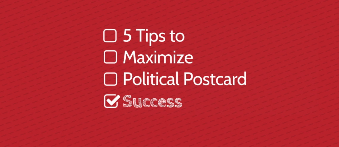 5 Tips to Maximize Political Postcard Success Graphic