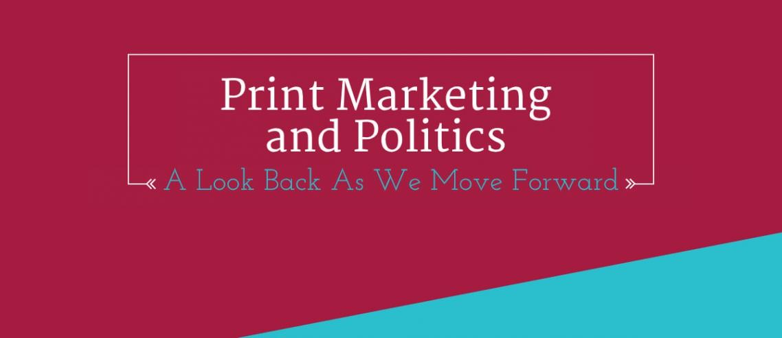 Print marketing and politics