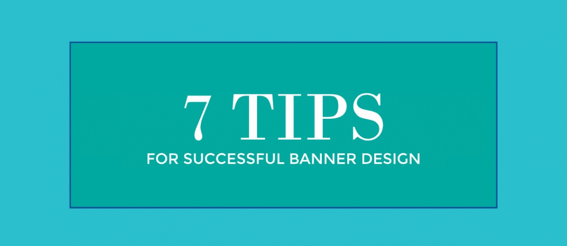 7 Tips for Successful Banner Design Graphic